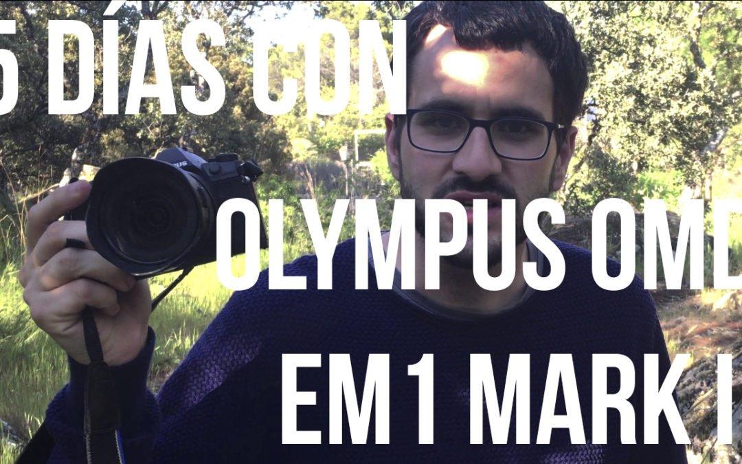 5 días con Olympus OMD EM1 Mark II